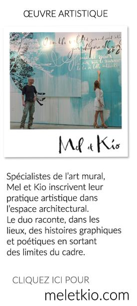 Spécialistes de l'art mural, Mel et Kio inscrivent leur pratique artistique dans l'espace architectural. Le duo raconte, dans les lieux, des histoires graphiques et poétiques en sortant des limites du cadre.